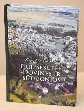 """Knygoje """"Prie Šešupės, Dovinės ir Sūduonios"""" – Liudvinavo krašto savanorių istorijos."""